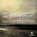 Godspeed You (feat. Ozark Henry) [Beatport Exclusive Extended Version] offers