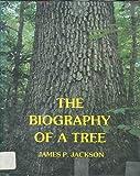 The Biography of a Tree, James P. Jackson, 0824602161