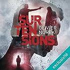 Surtensions | Livre audio Auteur(s) : Olivier Norek Narrateur(s) : François Montagut