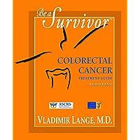 Be A Survivor: Colorectal Cancer Treatment Guide