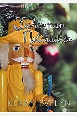 A Fisherman Nutcracker: A Whimsical Christmas Short Story (Crane's Cove) Kindle Edition