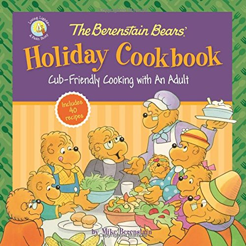 The Berenstain Bears' Holiday Cookbook: Cub-Friendly Cooking With an Adult (Berenstain Bears/Living Lights)]()