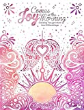 img - for Joy Comes In The Morning: Coloring Through Infant Loss And Miscarriage book / textbook / text book