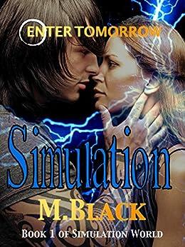 SIMULATION (YA SIM Cli-Fi Dystopia) (City of Ember meets The 100) (SIMULATION WORLD) by [Black, M]