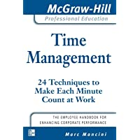 Time Management: 24 Techniques to Make Each Minute Count at Work