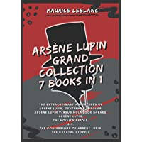 Arsène Lupin Grand Collection 7 books in 1: The Extraordinary Adventures of Arsène Lupin, Gentleman Burglar, Arsène…