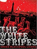 The White Stripes - Under Blackpool Lights by The White Stripes