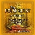 The House Guest: Persuasions, Perspectives & Prejudices | Deborah L. Norris