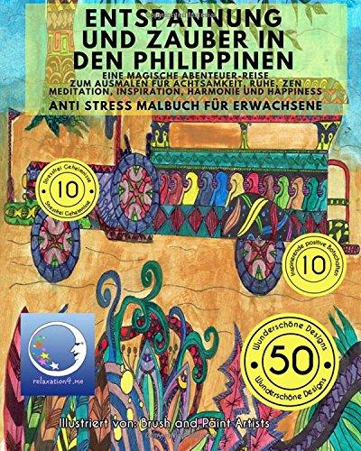 ANTI STRESS Malbuch für Erwachsene Entspannung und Zauber in den Philippinen - Eine Magische Reise zum Ausmalen für Achtsamkeit, Ruhe, Zen ... Harmonie und Happiness  [relaxation4.me] (Tapa Blanda)