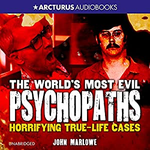 The World's Most Evil Psychopaths Audiobook