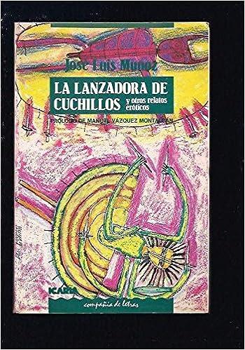 Lanzadora de cuchillos, la: Amazon.es: Jose Luis Muñoz: Libros