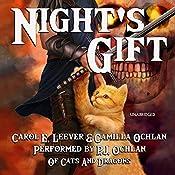 Night's Gift: Of Cats and Dragons, Book 1   Carol E. Leever, Camilla Ochlan