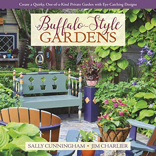 Buffalo-Style Gardens: Create a Quirky, One-of-a-Kind Private Garden with Eye-Catching Designs (Designs Gazebo)