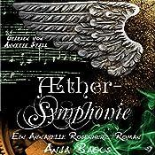 Æethersymphonie: Ein Annabelle Rosenherz Roman (Ætherwelt 3) | Anja Bagus