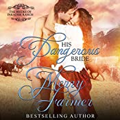 His Dangerous Bride: The Brides of Paradise Ranch - Spicy Version, Book 2 | Merry Farmer