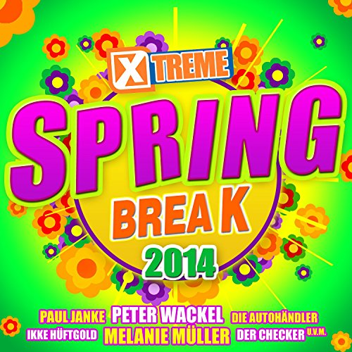 Xtreme Spring Break 2014 - Spring 2014 Songs Break