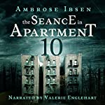 The Seance in Apartment 10 | Ambrose Ibsen