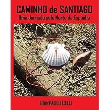 Caminho de Santiago – Uma Jornada pelo Norte da Espanha (Portuguese Edition)