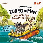 Der Held vom Sommersee (Zorro der Mops 2) | Katharina Bendixen