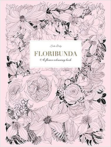 Floribunda A Flower Coloring Book Leila Duly 9781780677682 Amazon Books