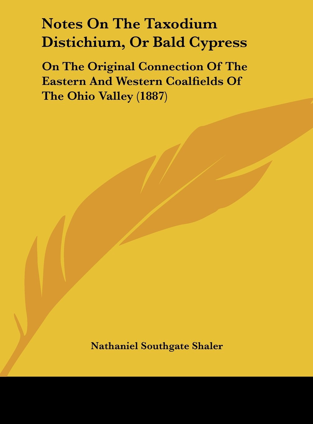Download Notes On The Taxodium Distichium, Or Bald Cypress: On The Original Connection Of The Eastern And Western Coalfields Of The Ohio Valley (1887) ebook