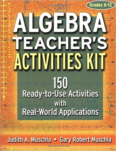 Algebra Teacher's Activities Kit: 150 Ready-to-Use Activitites ...