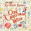 One Christmas Wish Audiobook by Katherine Rundell Narrated by Jamie Parker