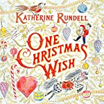 One Christmas Wish | Katherine Rundell