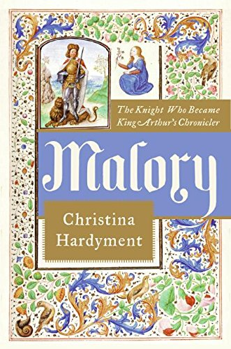 Download Malory: The Knight Who Became King Arthur's Chronicler pdf