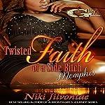 Twisted Faith of a Side Bitch Memphis | Niki Jilvontae