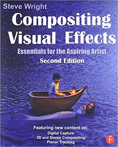 compositing visual effects second edition essentials for the aspiring artist