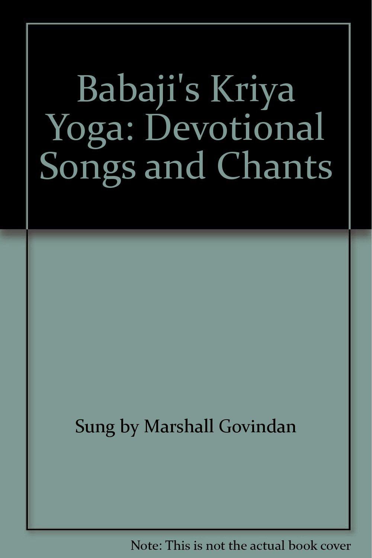 Babajis Kriya Yoga: Devotional Songs and Chants: Sung by ...