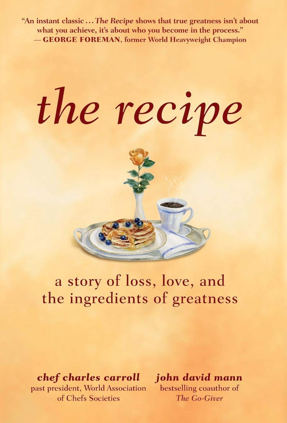a106174a620a The Recipe  A Story of Loss, Love, and the Ingredients of Greatness ...