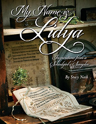 My Name is Lidya: Inspirations From a Schoolgirl's Sampler -