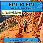 Rim to Rim: Death in the Grand Canyon | Jeanne Meeks