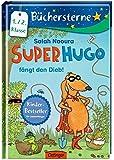 Superhugo fängt den Dieb!: Mit 16 Seiten Leserätseln und -spielen Band 3 (Büchersterne)