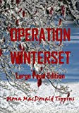 img - for Operation Winterset: Large Print Edition book / textbook / text book
