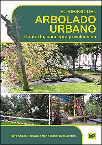 Descargar Utorrent Com Español El Riesgo Del Arbolado Urbano. Contexto, Concepto Y Evaluación Kindle Puede Leer PDF