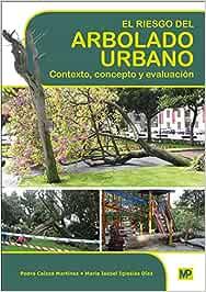 El riesgo del arbolado urbano. Contexto, concepto y
