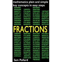 Mathematics Plain and Simple - Fractions: Key Concepts in Simple Steps