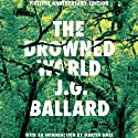 The Drowned World Audiobook by J. G. Ballard Narrated by Julian Elfer