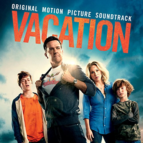 Vacation Original Picture Soundtrack Explicit