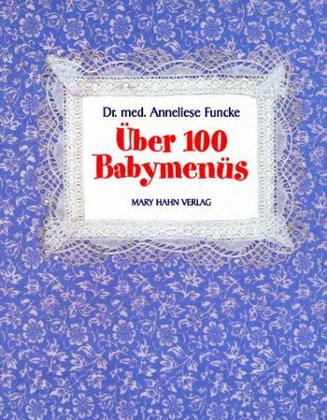 Über 100 Babymenüs: Frischer, gesünder, selbstgekocht