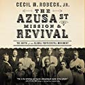 The Azusa Street Mission and Revival Audiobook by Cecil M. Robeck Narrated by Barry Scott
