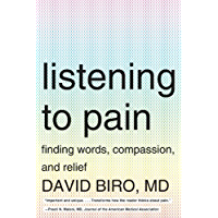 Listening to Pain: Finding Words, Compassion, and Relief (English Edition)