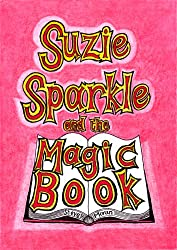 Suzie Sparkle and the Magic Book : a book for children age 8/9/10/11/12 (childrens books)