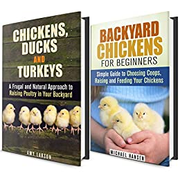 Poultry Box Set: A Simple Guide to Raising Chickens, Ducks and Turkeys in Your Backyard (Homesteading & Backyard Farming) by [Larson, Amy, Hansen, Michael]