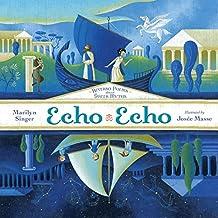 Echo Echo: Reverso Poems About Greek Myths by Marilyn Singer