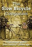 The Slow Bicycle Companion