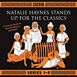 Natalie Haynes Stands Up for the Classics: Series 1-4: A Comical Guide to Ancient Greece and Rome